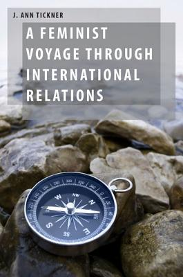 Feminist Voyage Through International Re By Tickner, J. Ann