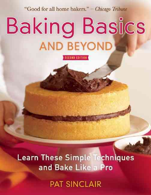 Baking Basics and Beyond By Sinclair, Pat